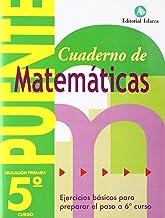 Cuaderno De Matemáticas. Puente 5º Curso Primaria. Ejercicios Básicos Para Preparar El Paso A 6º Curso - 9788478874576