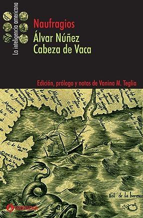 Naufragios (La Inteligencia Americana nº 6) (Spanish Edition)