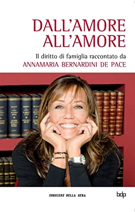 Dallamore allamore: Il diritto di famiglia raccontato da Annamaria Bernardini De Pace