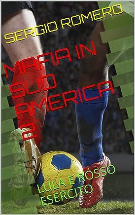 MAFIA IN SUD AMERICA 2: LULA E ROSSO ESERCITO (A MÁFIA NA AMÉRICA DO SUL)