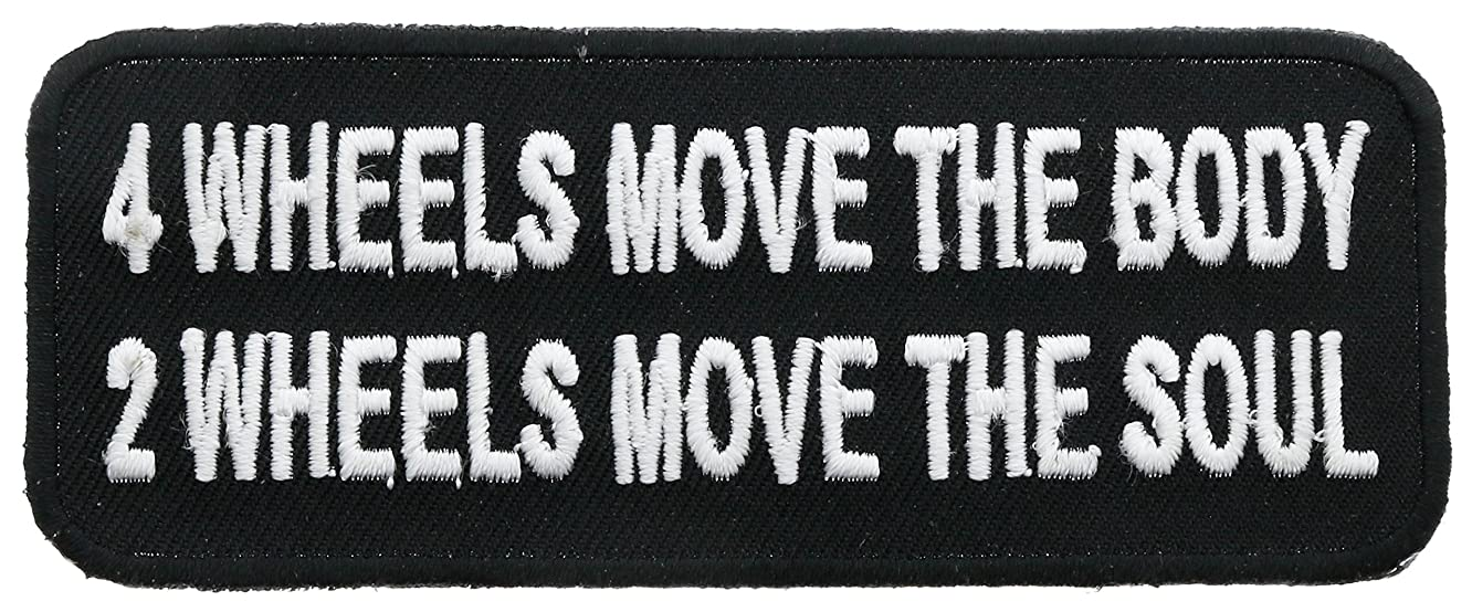 4 Wheels Move the Body 2 Wheels Move the Soul 4 Inch Iron or Sew On Embroidered Patch IVANP4410
