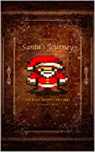 The Night Before Christmas: Santa's Journey Featuring All New Illustrations