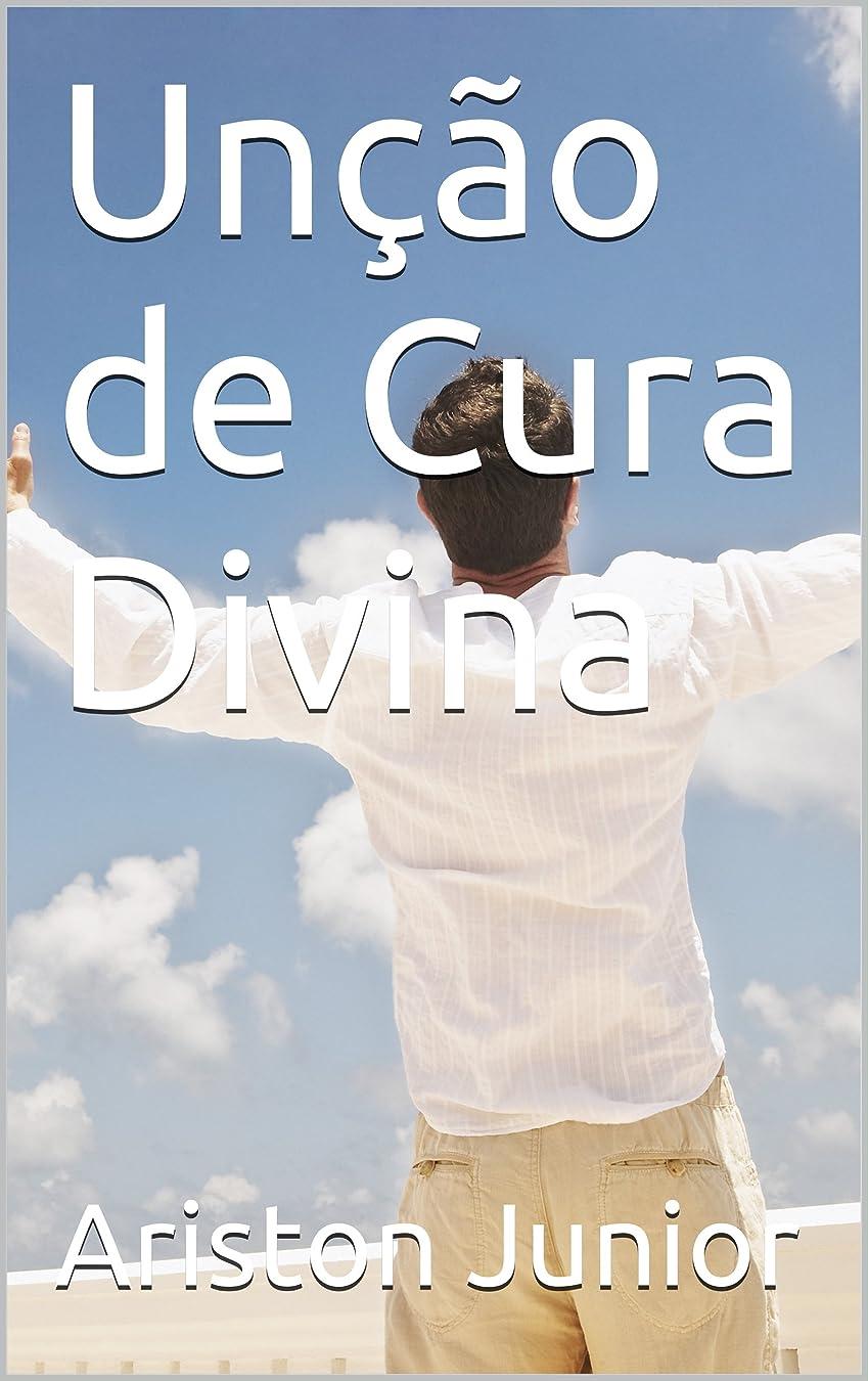 リゾート家事学者Un??o de Cura Divina (Tudo sobre Cura Divina Livro 1) (Portuguese Edition)
