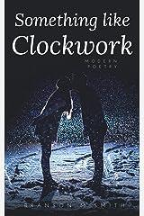 Something Like Clockwork Kindle Edition