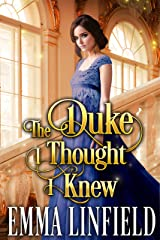 The Duke I Thought I Knew: A Historical Regency Romance Novel Kindle Edition