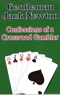 Gentleman Jack Newton, Confessions of a Crossroad Gambler