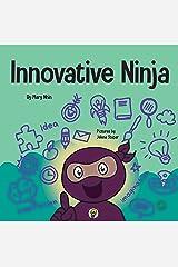 Innovative Ninja : A STEAM Book for Kids About Ideas and Imagination (Ninja Life Hacks 56) Kindle Edition