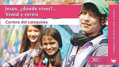 Jesús, ¿dónde vives?  Venid y veréis Cartera del catequista: Catequesis de adolescentes y jóvenes (Catequesis Madrid)