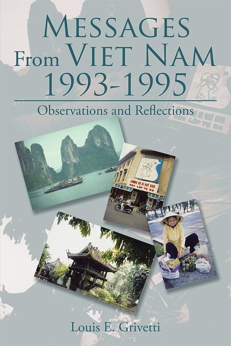 実際提供するガラスMessages from Viet Nam 1993-1995: Observations and Reflections (English Edition)