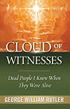 Cloud of Witnesses: Dead People I Knew When They Were Alive
