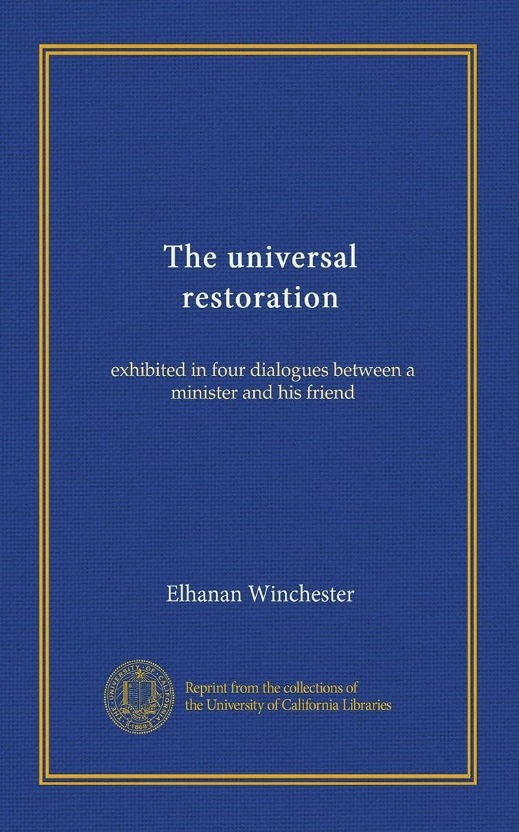 候補者国歌すずめThe universal restoration: exhibited in four dialogues between a minister and his friend