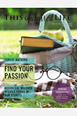 This Inspired Life Magazine Spring 2021: Seek the Extraordinary Kindle Edition
