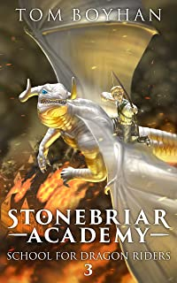Stonebriar Academy: School For Dragon Riders - Book Three