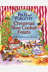 Fix-It and Forget-It Christmas Slow Cooker Feasts: 650 Easy Holiday Recipes Kindle Edition