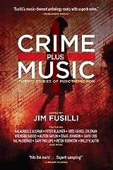 Crime Plus Music: Twenty Stories of Music-Themed Noir Kindle Edition