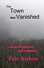 The Town that Vanished: a novel of mystery and suspense