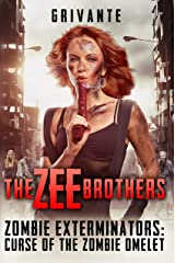 The Zee Brothers: Curse of the Zombie Omelet!: Zombie Exterminators Vol.1 Kindle Edition