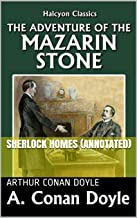 The Adventure Of The Mazarin Stone- Sherlock Homes (Annotated) (English Edition)
