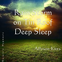 Deep Sleep Rain Storm On Tin Roof Nature's Hypnosis