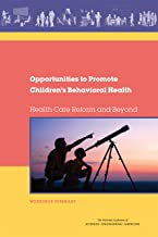 Opportunities to Promote Children's Behavioral Health: Health Care Reform and Beyond: Workshop Summary