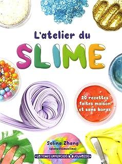 L'atelier du slime - 20 recettes faites maison et sans borax