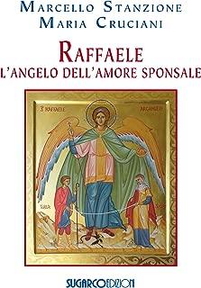 Raffaele. L'angelo dell'amore sponsale