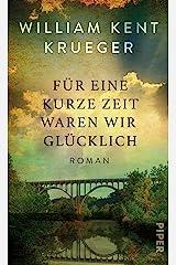 Für eine kurze Zeit waren wir glücklich: Roman (German Edition) Kindle Edition
