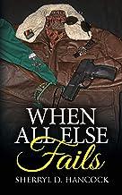 When All Else Fails (WeHo Book 18)
