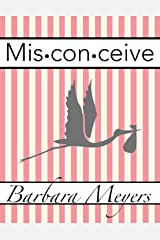Misconceive Kindle Edition