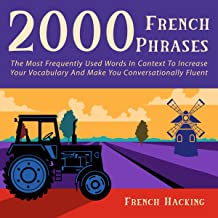 2000 French Phrases: The Most Frequently Used Words in Context to Increase Your Vocabulary and Make You Conversationally Fluent (French Edition)