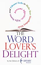 The Word Lover's Delight:: Awesome Adjectives, Nifty Nouns, and Vibrant Verbs to Make Your Vocabulary Sizzle
