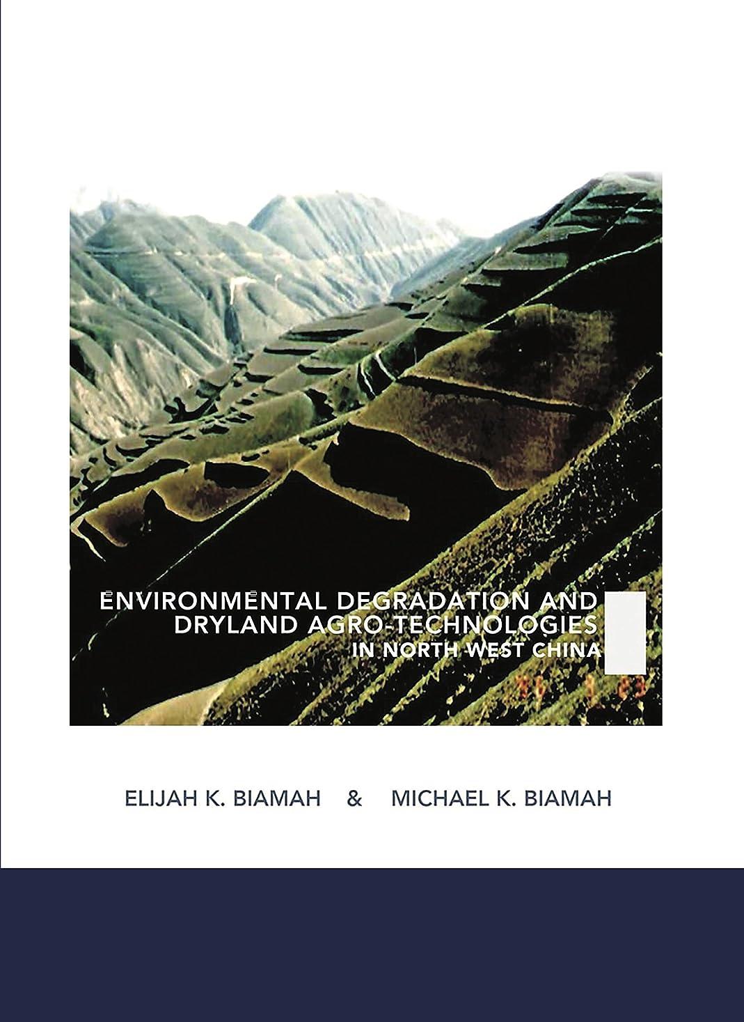 残酷開業医丈夫Environmental Degradation and Dryland Agro-Technologies in Northwest China (English Edition)