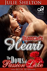 Passion's Heart (The Doms of Passion Lake Book 7) Kindle Edition