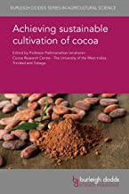 Achieving sustainable cultivation of cocoa (Burleigh Dodds Series in Agricultural Science Book 43)