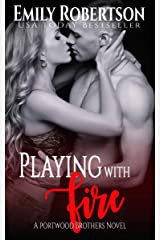 Playing with Fire (Portwood Brothers Series Book 2) Kindle Edition
