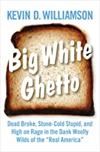 """Big White Ghetto: Dead Broke, Stone-Cold Stupid, and High on Rage in the Dank Woolly Wilds of the """"Real America"""" (English ..."""
