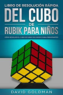 Libro de Resolución Rápida del Cubo de Rubik para Niños: Cómo Resolver el Cubo de Rubik más Rápido para Principiantes (Español/Spanish Book) (Spanish Edition)