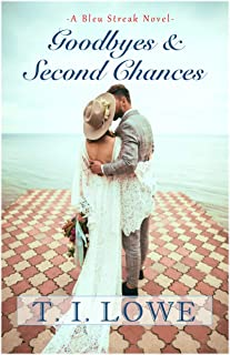 Goodbyes and Second Chances (The Bleu Series Book 1)