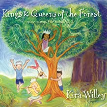 Kings & Queens of the Forest: Yoga Songs for Kids Vol. 2