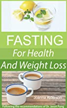 FASTING - a Simple Guide: following the recommendations of Dr. Jason Fung