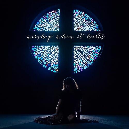 Elle Christian Roskamp - Worship When It Hurts (2019)