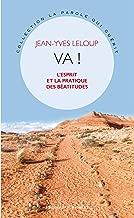 Va !: L'esprit et la pratique des Béatitudes (French Edition)