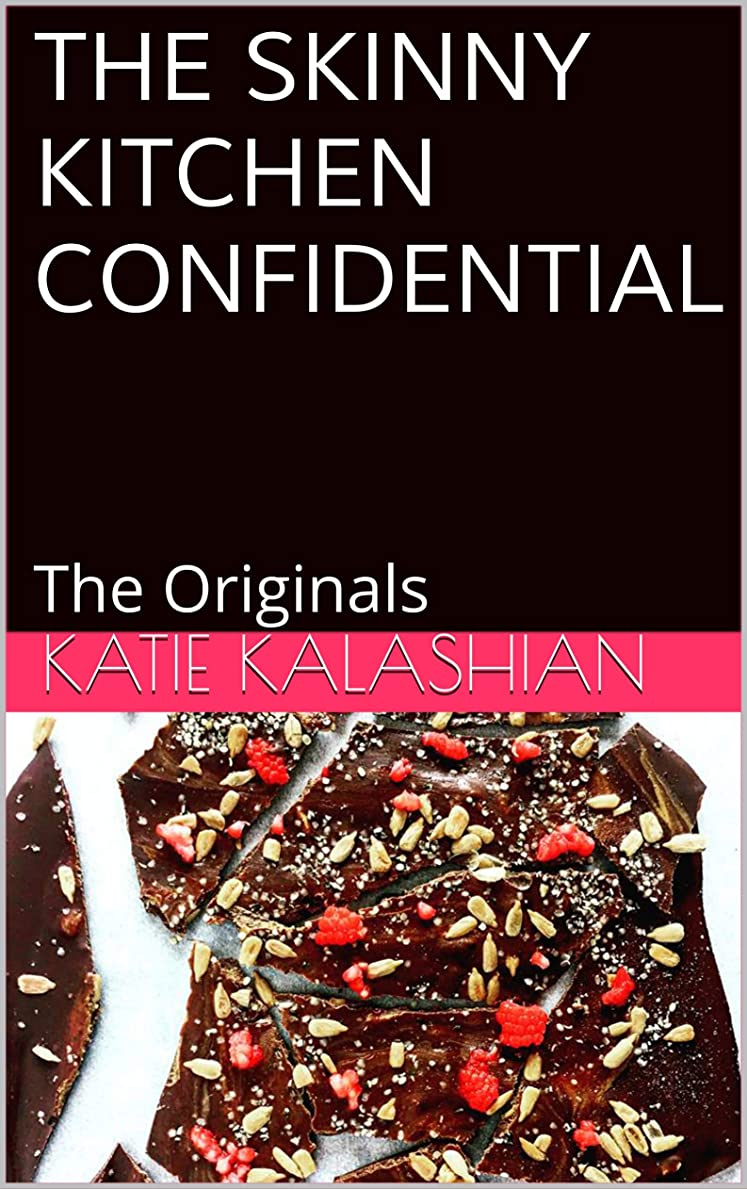 The Skinny Kitchen Confidential: The Originals (English Edition)