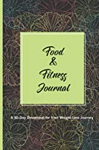 Food & Fitness Journal A 90-Day Devotional For Your Weight Loss Journey: With Daily Bible Quotes For Christian Adults;Track & Plan Your Meals Every ... Men & Women; Reflection Positivity Logbook