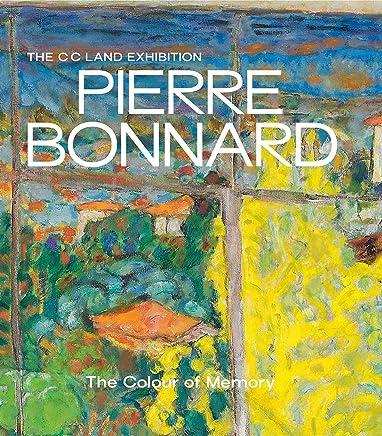 The C C Land Exhibition: Pierre Bonnard: The Colour of Memory