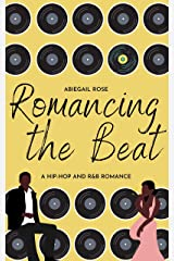 Romancing the Beat: A Hip-Hop and R&B Romance Kindle Edition