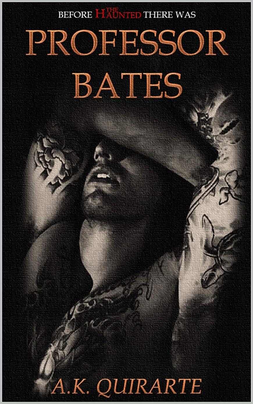 問い合わせ認める虐待PROFESSOR BATES (THE HAUNTED: HORROR UNIVERSE Book 7) (English Edition)