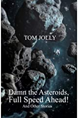 Damn the Asteroids, Full Speed Ahead! Kindle Edition