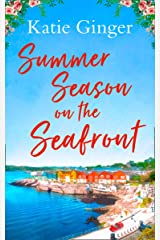 Summer Season on the Seafront: The perfect feel good romance for summer! Kindle Edition
