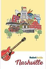 Fodor's Inside Nashville (Full-color Travel Guide) Kindle Edition